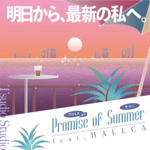 Promise of Summer feat. HALLCA